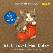 Cover-Bild zu Ich bin die kleine Katze und weitere Tiergeschichten (Audio Download) von Spanner, Helmut