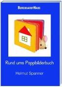 Cover-Bild zu Rund ums Pappbilderbuch von Spanner, Helmut