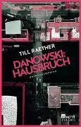 Cover-Bild zu Raether, Till: Danowski: Hausbruch