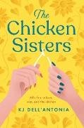 Cover-Bild zu The Chicken Sisters (eBook) von Dell'Antonia, Kj