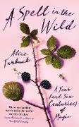 Cover-Bild zu A Spell in the Wild (eBook) von Tarbuck, Alice