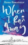 Cover-Bild zu When I Ran Away (eBook) von Bannister, Ilona