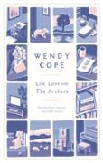 Cover-Bild zu Life, Love and The Archers (eBook) von Cope, Wendy