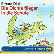 Cover-Bild zu Die Olchis fliegen in die Schule (Audio Download) von Dietl, Erhard