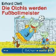 Cover-Bild zu Die Olchis werden Fußballmeister (Audio Download) von Dietl, Erhard
