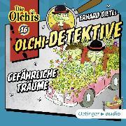 Cover-Bild zu Olchi-Detektive 16 - Gefährliche Träume (Audio Download) von Dietl, Erhard
