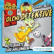 Cover-Bild zu Olchi-Detektive 2. Rote Karte für Halunken (Audio Download) von Iland-Olschewski, Barbara
