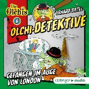 Cover-Bild zu Olchi-Detektive 6. Gefangen im Auge von London (Audio Download) von Iland-Olschewski, Barbara