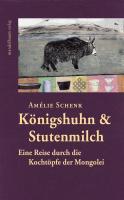 Cover-Bild zu Schenk, Amélie: Königshuhn & Stutenmilch