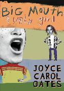 Cover-Bild zu Oates, Joyce Carol: Big Mouth & Ugly Girl