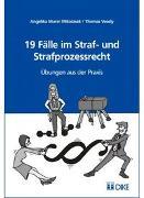 Cover-Bild zu Murer, Angelika: 19 Fälle im Straf- und Strafprozessrecht