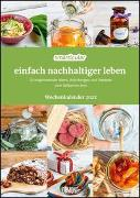Cover-Bild zu Smarticular: Einfach nachhaltig leben 2022 - Wochenkalender mit Tipps für eine nachhaltige Lebensweise - Zum Aufhängen - DIN A4 - Spiralbindung von Smarticular (Hrsg.)