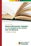 Cover-Bild zu Desenvolvimento Regional E Convergencia de Renda Nos Municipios von Sa Barreto Ricardo