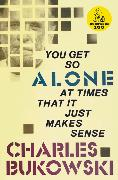 Cover-Bild zu Bukowski, Charles: You Get So Alone at Times