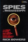 Cover-Bild zu Bowers, Rick: Spies of Mississippi: The True Story of the Spy Network that Tried to Destroy the Civil Rights Movement (History (US)) (eBook)