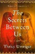 Cover-Bild zu Umrigar, Thrity: Secrets Between Us (eBook)