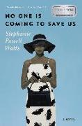 Cover-Bild zu Watts, Stephanie Powell: No One Is Coming to Save Us (eBook)