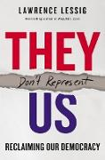 Cover-Bild zu Lessig, Lawrence: They Don't Represent Us (eBook)