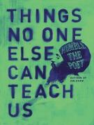 Cover-Bild zu Poet, Humble the: Things No One Else Can Teach Us (eBook)