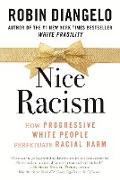 Cover-Bild zu Diangelo, Robin: Nice Racism (eBook)