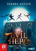 Cover-Bild zu Grauer, Sandra: Evil Hero (eBook)