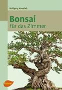 Cover-Bild zu Kawollek, Wolfgang: Bonsai für das Zimmer