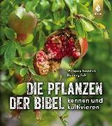 Cover-Bild zu Kawollek, Wolfgang: Die Pflanzen der Bibel