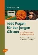 Cover-Bild zu Kawollek, Wolfgang: 1000 Fragen für den jungen Gärtner. Zierpflanzenbau, Friedhofsgärtnerei (eBook)