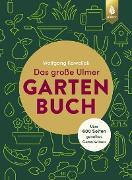 Cover-Bild zu Kawollek, Wolfgang: Das große Ulmer Gartenbuch. Über 600 Seiten geballtes Gartenwissen (eBook)