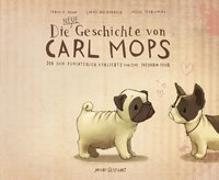 Cover-Bild zu Die neue Geschichte von Carl Mops, der sich fürchterlich verliebte und eine Freundin fand von Nonn, Fabiola