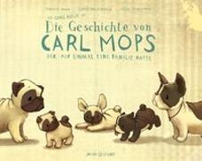 Cover-Bild zu Die ganz neue Geschichte von Carl Mops, der auf einmal eine Familie hatte von Nonn, Fabiola