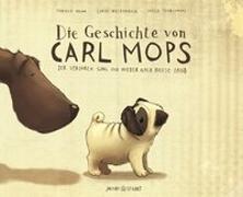 Cover-Bild zu Die Geschichte von Carl Mops, der verloren ging und wieder nach Hause fand von Nonn, Fabiola