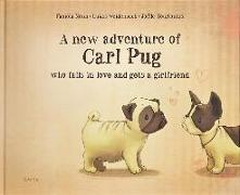 Cover-Bild zu New Adventure of Carl Pug: Who Falls in Love and Gets a Girl von Nonn, Fabiola