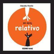 Cover-Bild zu Todo Es Relativo von Rueda, Claudia