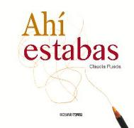 Cover-Bild zu Ahí Estabas von Rueda, Claudia