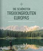 Cover-Bild zu KUNTH Verlag (Hrsg.): Die schönsten Trekkingrouten Europas