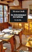 Cover-Bild zu Lindt, Nicolas: Im Schulzimmer des Lebens (eBook)