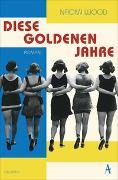 Cover-Bild zu Wood, Naomi: Diese goldenen Jahre