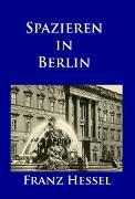 Cover-Bild zu Hessel, Franz: Spazieren in Berlin (eBook)