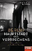 Cover-Bild zu Boegel, Nathalie: Berlin - Hauptstadt des Verbrechens (eBook)