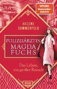 Cover-Bild zu Sommerfeld, Helene: Polizeiärztin Magda Fuchs - Das Leben, ein großer Rausch