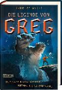 Cover-Bild zu Die Legende von Greg 1: Der krass katastrophale Anfang der ganzen Sache