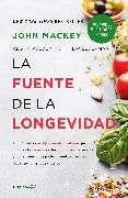 Cover-Bild zu La fuente de la longevidad / The Whole Foods Diet: The Lifesaving Plan for Health and Longevity