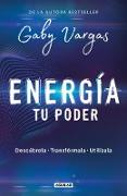 Cover-Bild zu Energía: tu poder: Descúbrela, transformarla, utilízala / Energy: Your Power: Discover It, Transform It, Use It