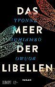 Cover-Bild zu Owuor, Yvonne Adhiambo: Das Meer der Libellen (eBook)
