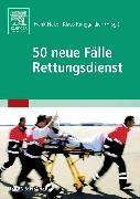 Cover-Bild zu Flake, Frank (Hrsg.): 50 neue Fälle Rettungsdienst