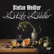 Cover-Bild zu Weiller, Stefan: Letzte Lieder (Ungekürzt) (Audio Download)