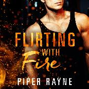 Cover-Bild zu Flirting with Fire (Audio Download) von Rayne, Piper
