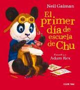 Cover-Bild zu El Primer Día de Escuela de Chu = Chu's First Day of School von Gaiman, Neil