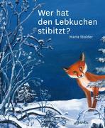 Cover-Bild zu Stalder, Maria: Wer hat den Lebkuchen stibitzt?